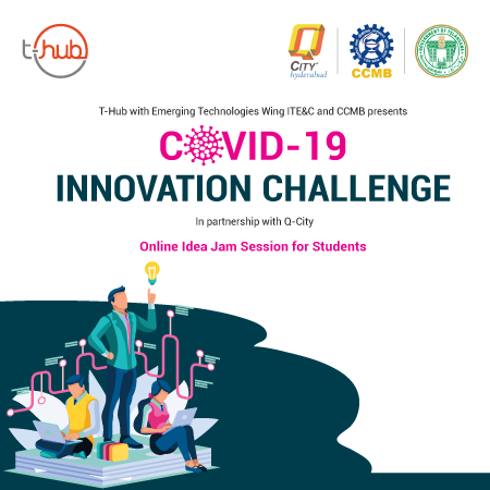 COVID-19 Innovation Challenge Launches Today for Student Innovators by T-Hub in Partnership with Q City and Emerging Technologies of Telangana Government