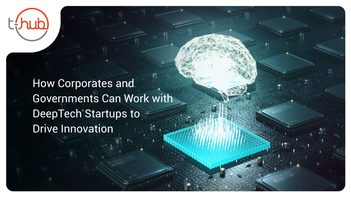 How Corporates and Governments Can Work with DeepTech Startups to Drive Innovation