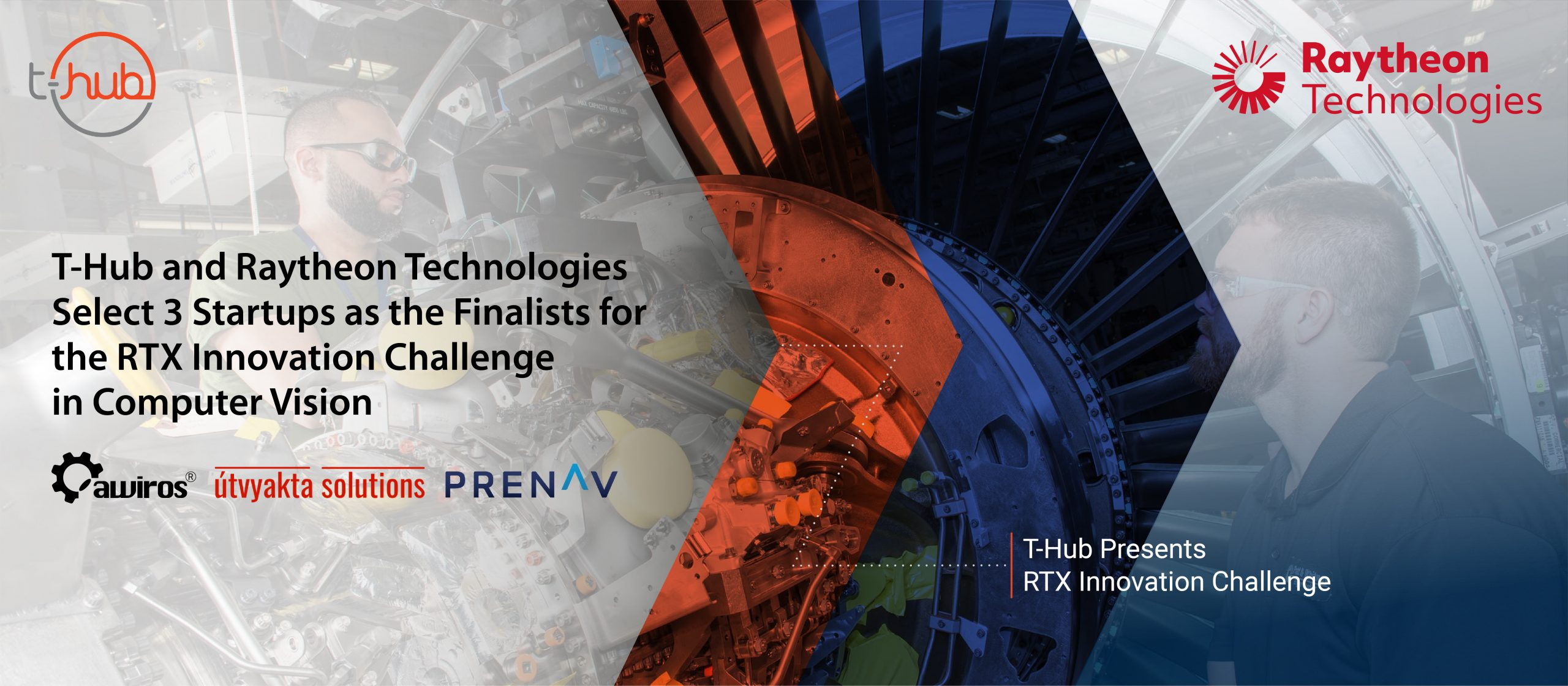 T-Hub and Raytheon Technologies Select 3 Startups as the Finalists for the RTX Innovation Challenge in Computer Vision